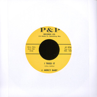 J. MERCY BABY - I Tried It / I Messed Up - 7inch x 1