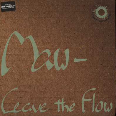 Maw- - Leave the Flow