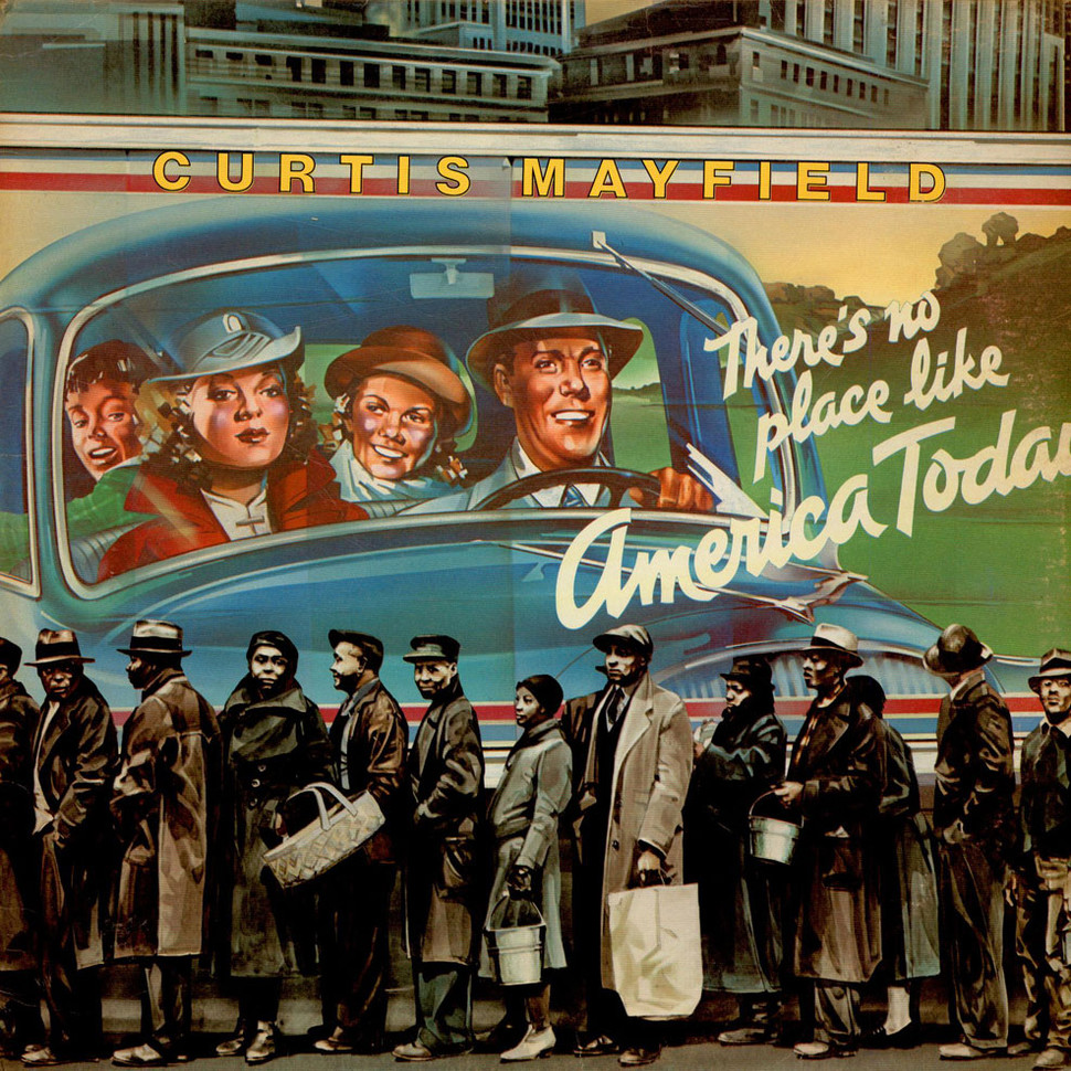 Curtis Mayfield There S No Place Like America Today