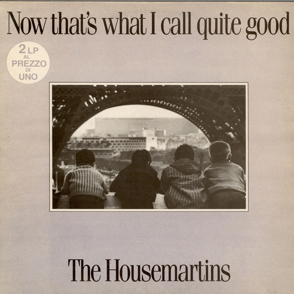 The Housemartins Now That S What I Call Quite Good