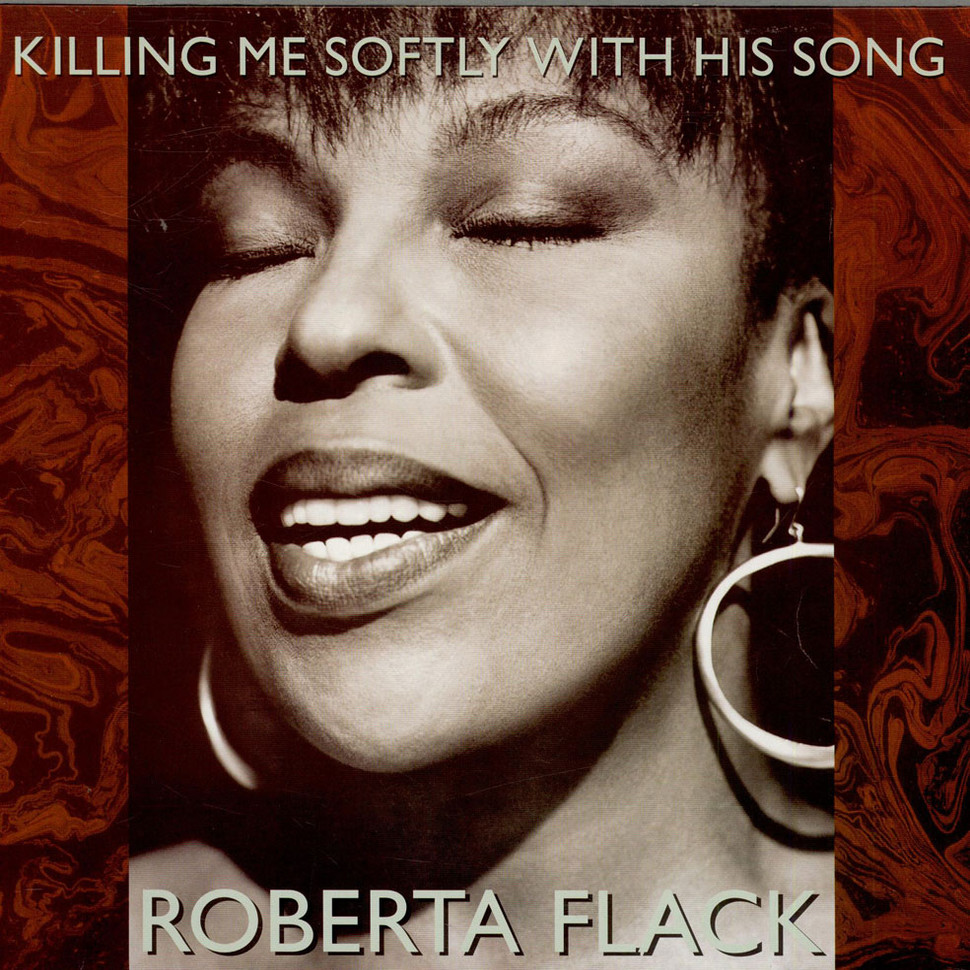 The Very Best Of Roberta Flack Roberta Flack: Killing Me Softly With His Song