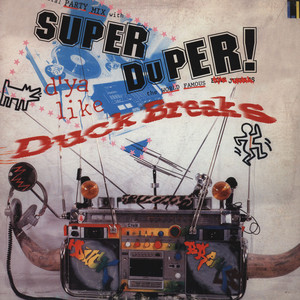SUPER DUCK BREAKS - Super duper duck breaks - 33T