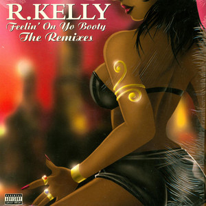 R. KELLY - Feelin' On Yo Booty - The Remixes - 12 inch x 1