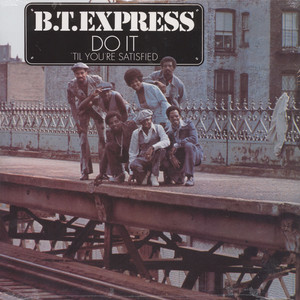 B.T.EXPRESS - Do it til youre satisfied - 33T