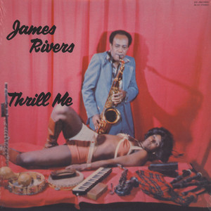 JAMES RIVERS - Thrill me - LP