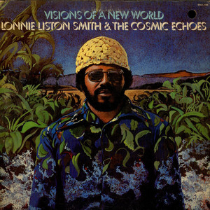 LONNIE LISTON SMITH AND THE COSMIC ECHOES - Visions Of A New World - LP