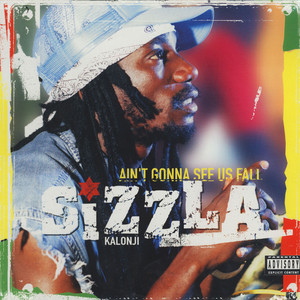 SIZZLA - Ain't Gonna See Us Fall - 33T