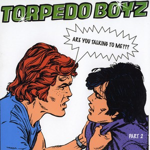 TORPEDO BOYZ - Are you talking to me ??? part 2 - 12 inch x 1