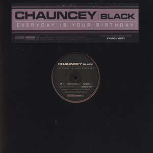 CHAUNCEY BLACK - Everyday is your birthday - 12 inch x 1