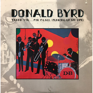DONALD BYRD - Thank You … For F.U.M.L. (Funking Up My Life) - 33T