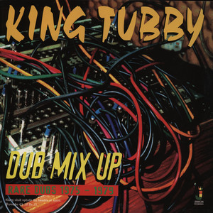 KING TUBBY - Dub Mix Up: Rare Dubs - LP