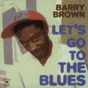 BARRY BROWN - Let's Go To The Blues - LP