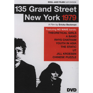 V.A. - 135 Grand Street, New York, 1979: A No Wave Film by Ericka Beckman - DVD