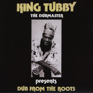 KING TUBBY - Dub From The Roots - 33T