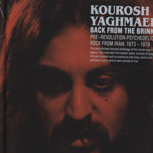 KOUROSH YAGHMAEI - Back From The Brink: Pre-Revolution Psychedelic Rock From Iran 1973 - 1979 - CD x 2
