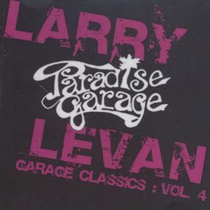 LARRY LEVAN - Garage Classics Volume 4 - CD