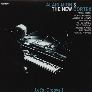 ALAIN MION & THE NEW CORTEX - Let's Groove - 33T