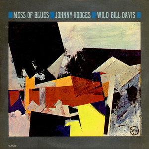 JOHNNY HODGES / WILD BILL DAVIS - Mess Of Blues - 33T