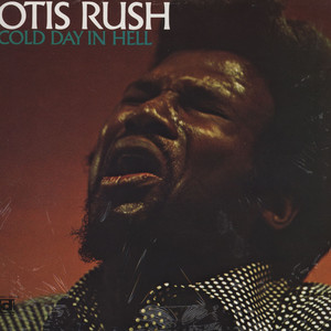 OTIS RUSH - Cold Day In Hell - LP