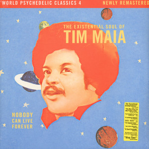TIM MAIA - Nobody Can Live Forever: The Existential Soul - LP x 2
