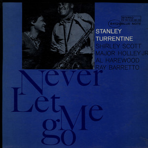 STANLEY TURRENTINE - Never Let Me Go - 33T