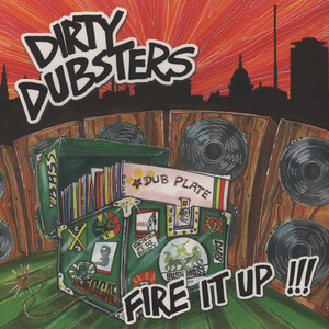 DIRTY DUBSTERS - Fire It Up - LP