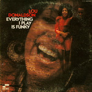 LOU DONALDSON - Everything I Play Is Funky - LP