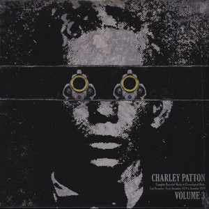 CHARLEY PATTON - Complete Recorded Works in Chronological Order Volume 3 - LP
