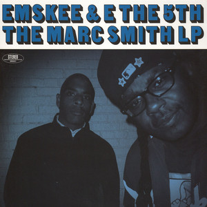Emskee & E The 5th The Marc Smith LP