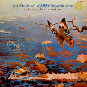 LONNIE LISTON SMITH AND THE COSMIC ECHOES - Reflections Of A Golden Dream - LP
