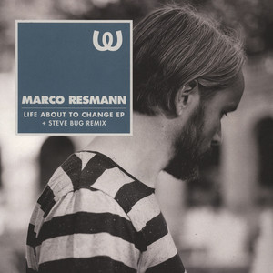 MARCO RESMANN - Life About To Change EP - 12 inch x 1
