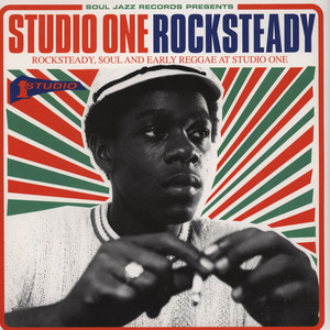 V.A. Studio One Rocksteady: Rocksteady, Soul and Early Reggae at Studio One