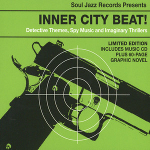 SOUL JAZZ RECORDS PRESENTS - Inner City Beat! Detective Themes, Spy Music and Imaginary Thrillers 1967-1975 - CD