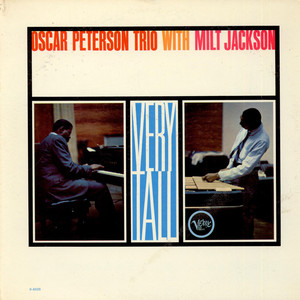 OSCAR PETERSON TRIO, THE WITH MILT JACKSON - Very Tall - 33T