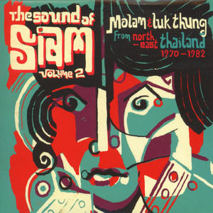 SOUND OF SIAM, THE - Volume 2: Molam & Luk Thung From North-East Thailand 1970-1982 - CD