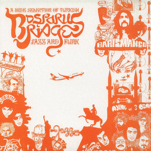V.A. - Bosporus Bridges - A Wide Selection Of Turkish Jazz And Funk 1968-1978 - 33T