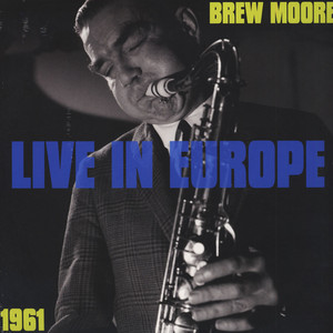 BREW MOORE - Live In Europe 1961 - LP