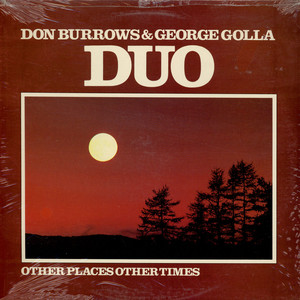 DON BURROWS•GEORGE GOLLA DUO - Other Places Other Times - LP