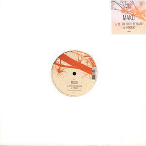 MAKO - Let The Truth Be Heard / Forbenji - 12'' 1枚
