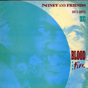 VARIOUS - Niney And Friends - Blood And Fire 1971-1972 - 33T
