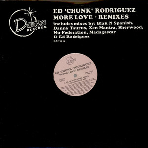 ED ''CHUNK'' RODRIGUEZ - More Love (Remixes) - 12 inch x 2