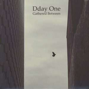 DDAY ONE - Gathered Between - 33T