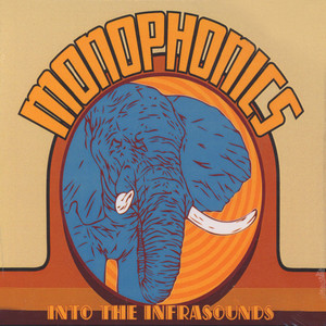 MONOPHONICS - Into The Infrasounds - CD