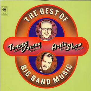 TOMMY DORSEY AND HIS ORCHESTRA, ARTIE SHAW AND HIS - The Best Of Big Band Music - LP x 2