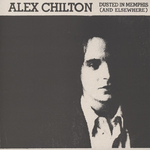ALEX CHILTON - Dusted In Memphis (And Elsewhere) - 33T x 2