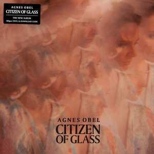 AGNES OBEL - Citizen Of Glass - 33T