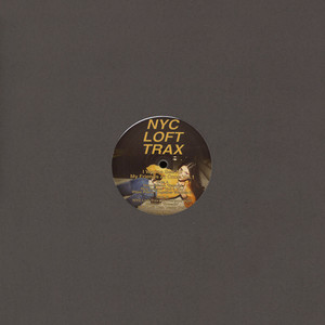 NYC LOFT TRAX - I Wanna See All My Friends At Once - 12 inch x 1