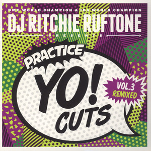 DJ RITCHIE RUFTONE - Practice Yo! Cuts Volume 3 Remixed Green Vinyl Edition - 7inch x 1