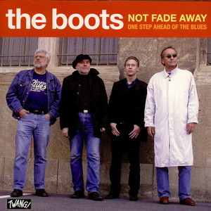 BOOTS, THE - Not Fade Away / One Step Ahead Of The Blues - 7inch x 1