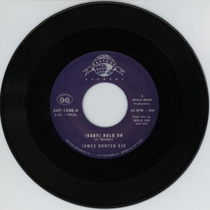 JAMES HUNTER SIX, THE - (Baby) Hold On / Carina - 7inch x 1